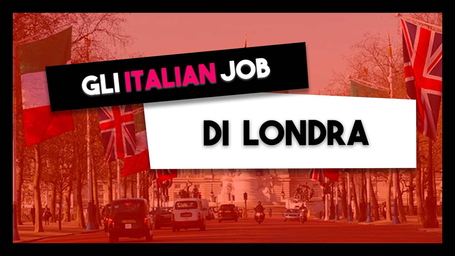 italian job di Londra