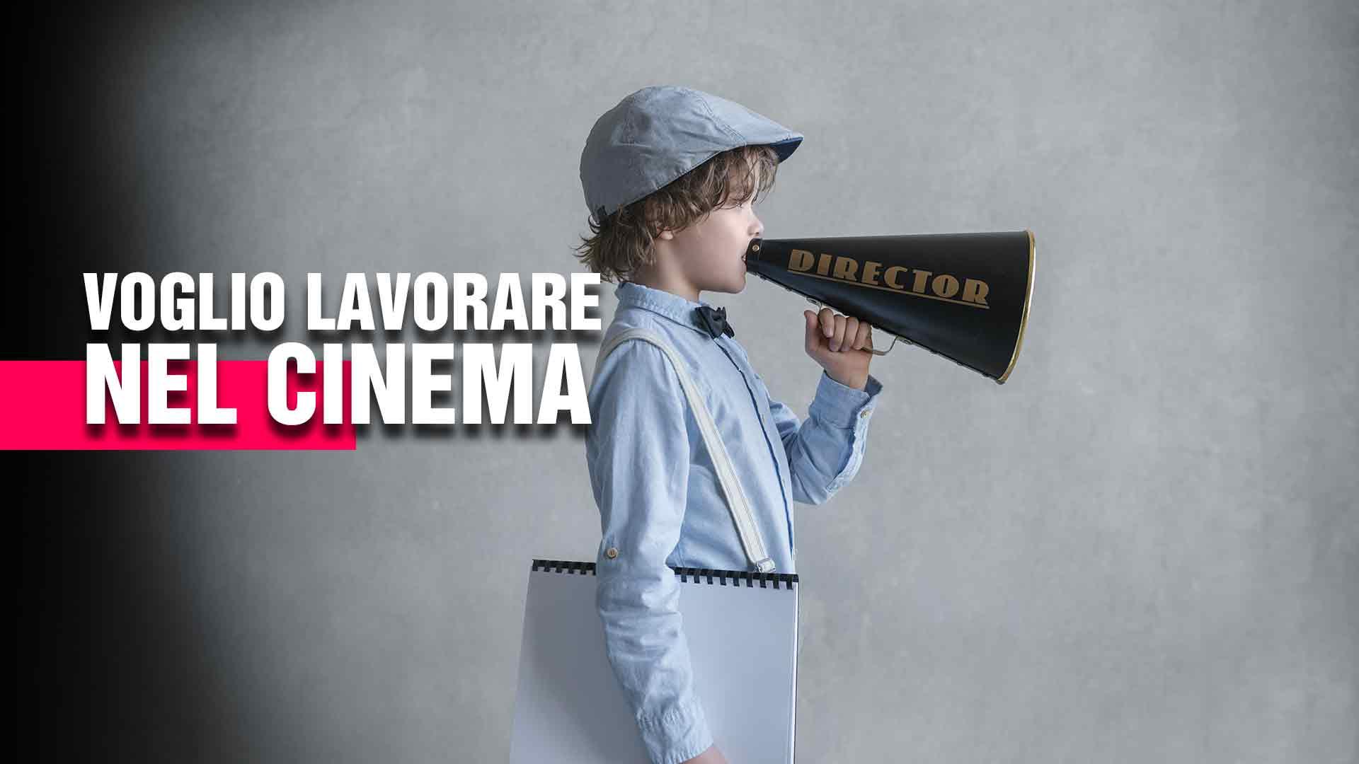 lavorare nel cinema